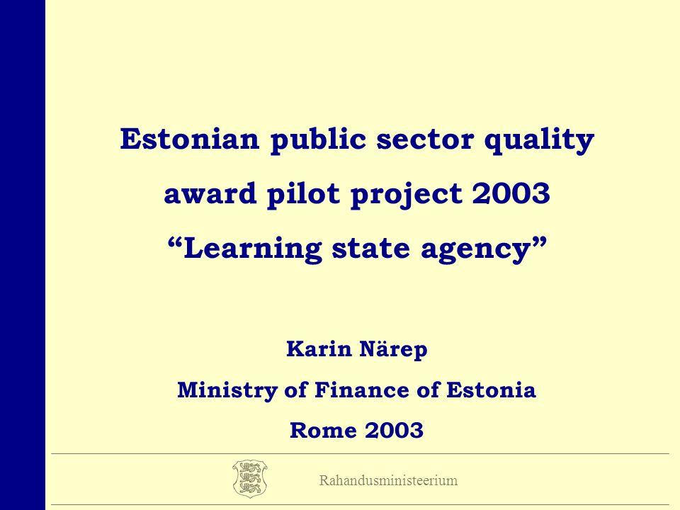 Estonian public sector quality award pilot project 2003 Learning state agency Karin Närep Ministry of Finance of Estonia Rome 2003 Rahandusministeeriu