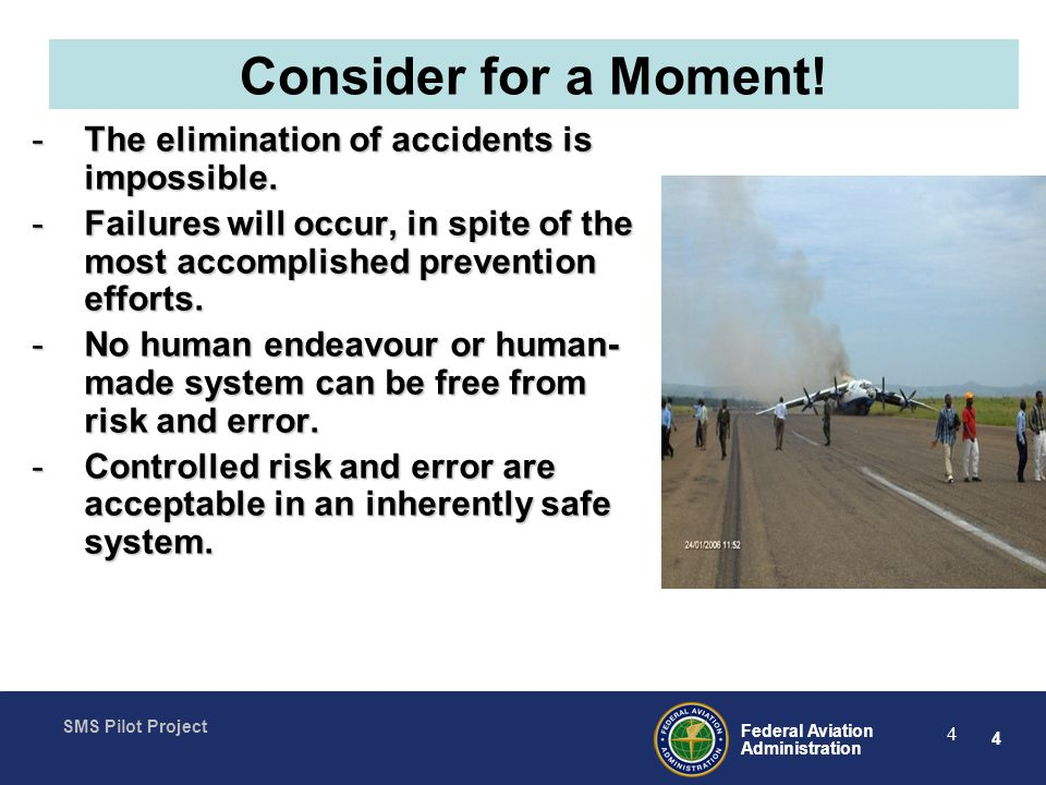 4 Federal Aviation Administration SMS Pilot Project 4 Consider for a Moment.