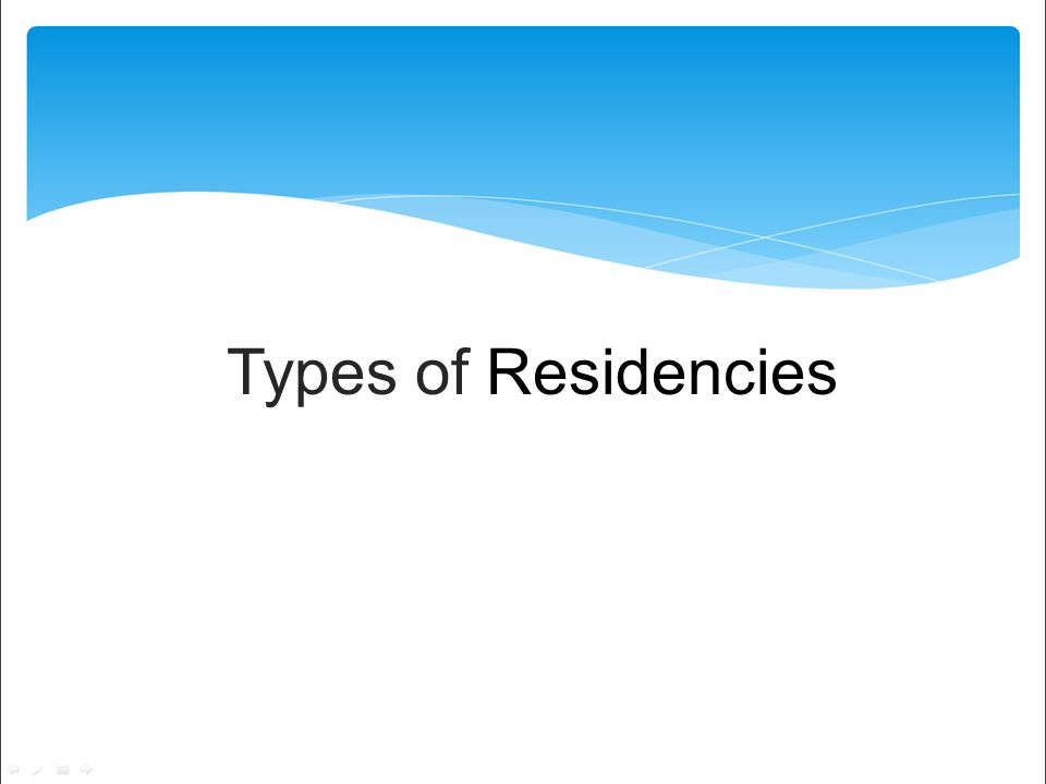 Types of Residencies