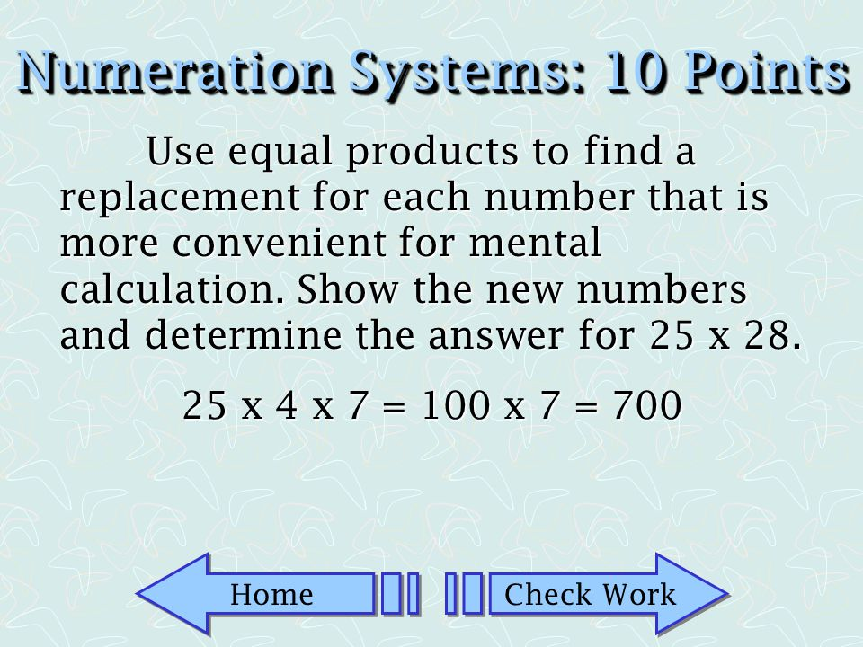 Home Check Work Numeration Systems: 5 Points Round 6,281,497 to the nearest hundred thousand.
