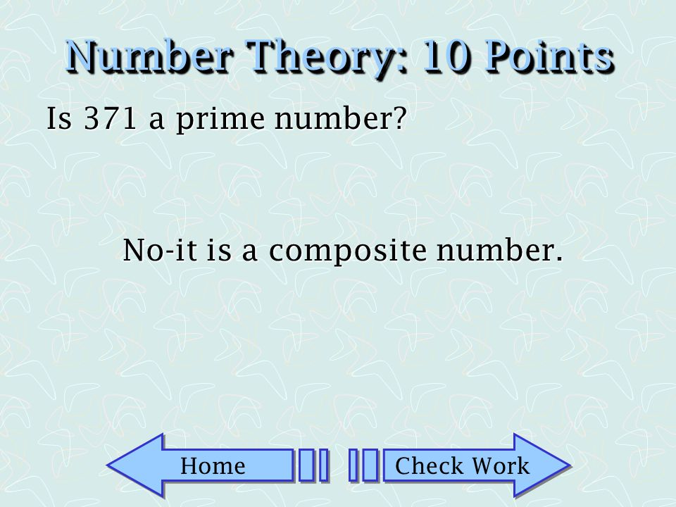 Home Check Work Number Theory: 5 Points Determine if the following is true or false: 3 48,025 False