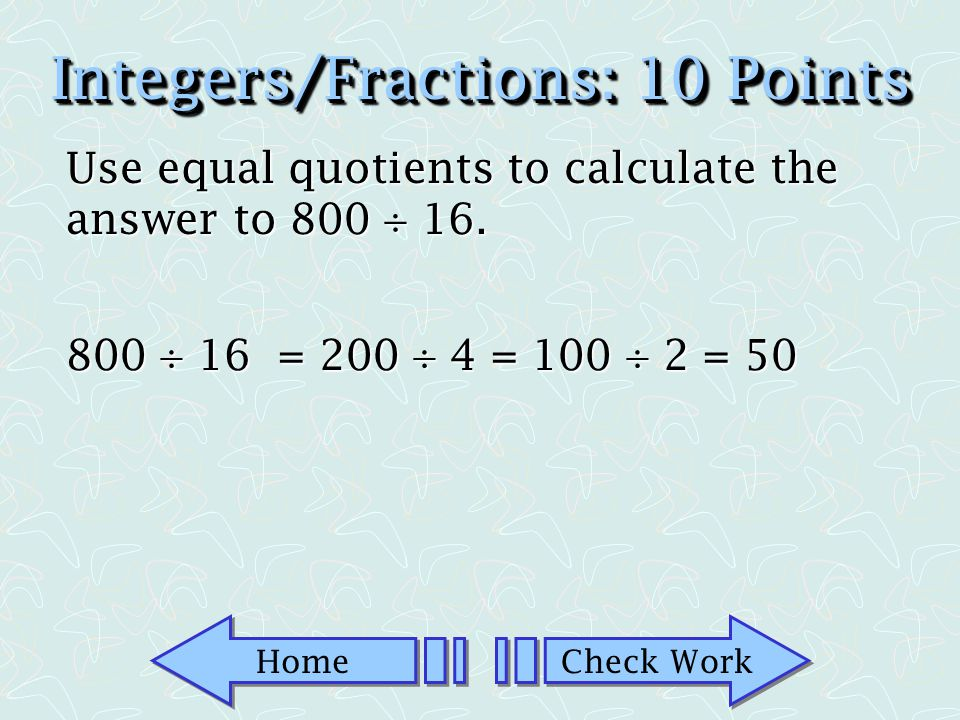 Home Check Work Integers/Fractions: 5 Points True or False.