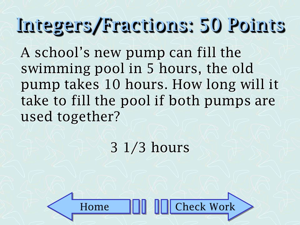 Home Check Work Integers/Fractions: 25 Points Use Fraction Bars to illustrate 2/3 X 1/5. 2/15