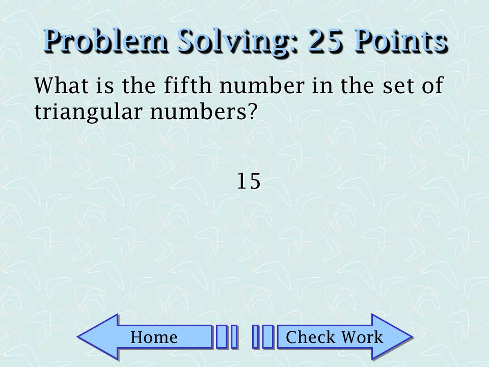 Home Check Work Problem Solving: 10 Points Find a pattern in the following sequence and write the next term: 3, 5, 11, 21, 35 53