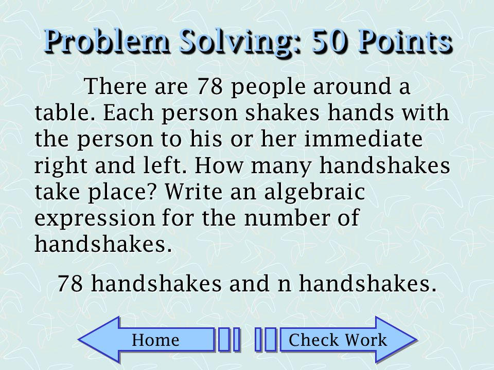 Home Check Work Problem Solving: 25 Points What is the fifth number in the set of triangular numbers.