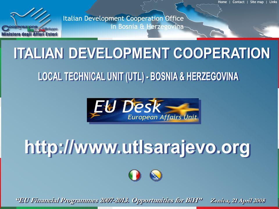 EU Financial Programmes 2007-2013. Opportunities for BiH Zenica, 21 April 2008