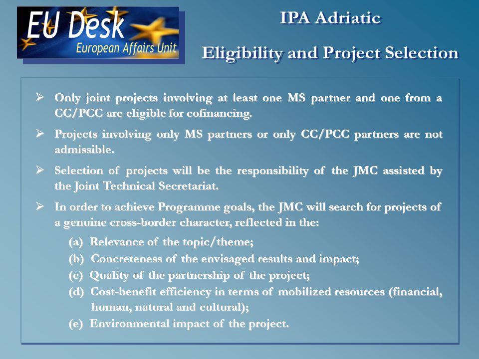 Only joint projects involving at least one MS partner and one from a CC/PCC are eligible for cofinancing.
