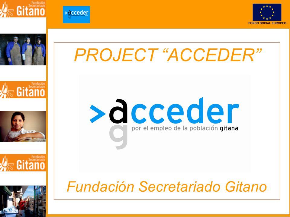 PROJECT ACCEDER Fundación Secretariado Gitano