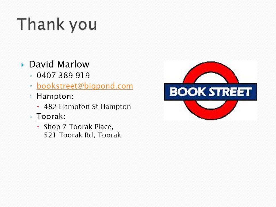 David Marlow 0407 389 919 bookstreet@bigpond.com Hampton: 482 Hampton St Hampton Toorak: Shop 7 Toorak Place, 521 Toorak Rd, Toorak