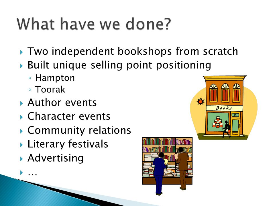 Two independent bookshops from scratch Built unique selling point positioning Hampton Toorak Author events Character events Community relations Litera