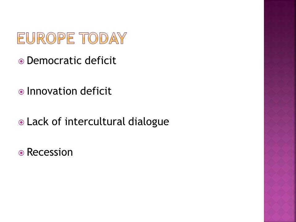 Democratic deficit Innovation deficit Lack of intercultural dialogue Recession
