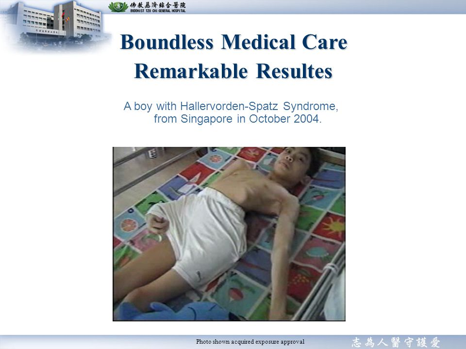 Photo shown acquired exposure approval Boundless Medical Care Remarkable Resultes A boy with Hallervorden-Spatz Syndrome, from Singapore in October 2004.