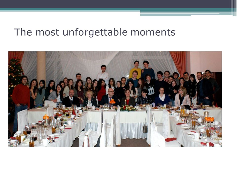 The most unforgettable moments
