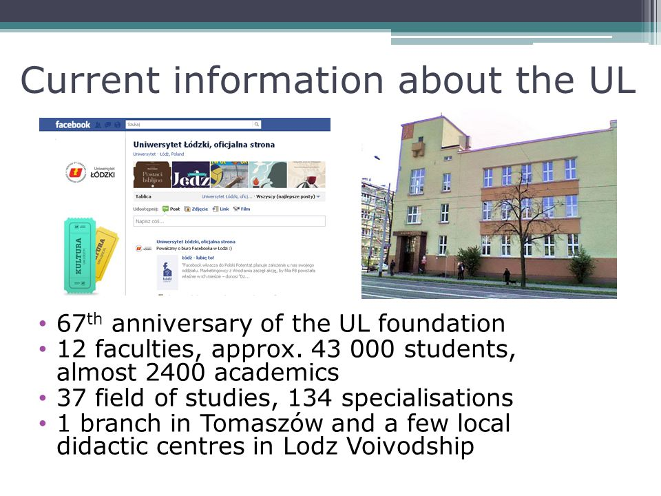 Current information about the UL 67 th anniversary of the UL foundation 12 faculties, approx.