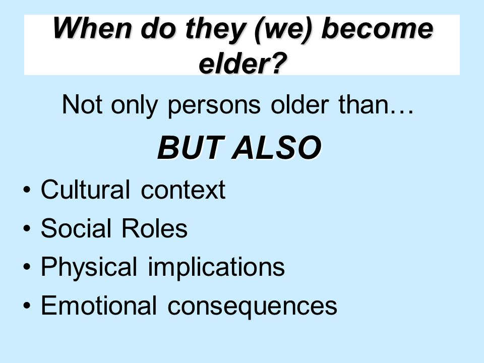 When do they (we) become elder.