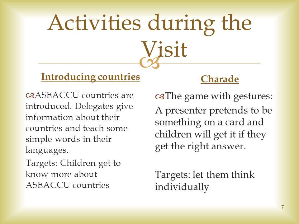 7 Activities during the Visit Introducing countries ASEACCU countries are introduced.