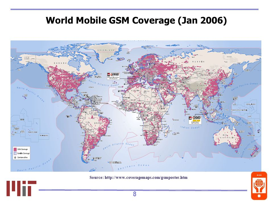 8 World Mobile GSM Coverage (Jan 2006) Source: http://www.coveragemaps.com/gsmposter.htm