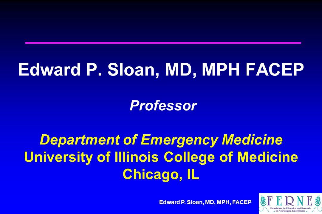 Edward P. Sloan, MD, MPH, FACEP People