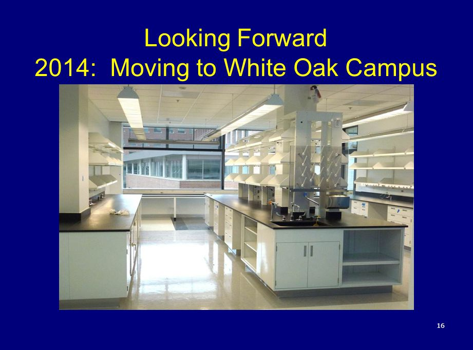 16 Looking Forward 2014: Moving to White Oak Campus