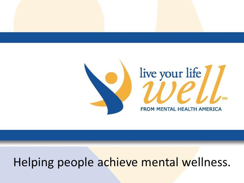 Helping people achieve mental wellness.