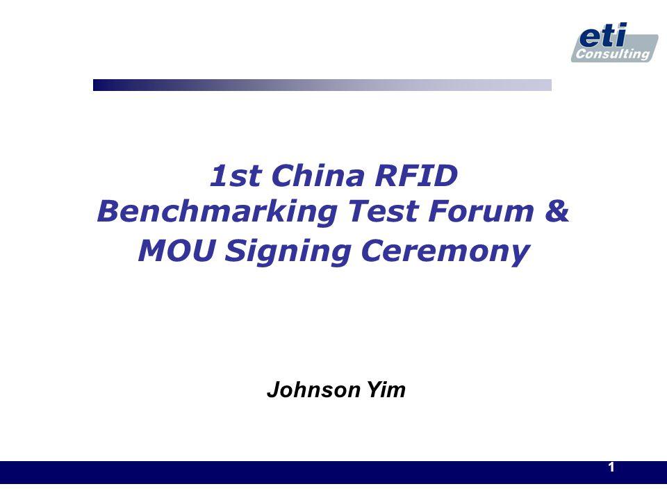 1 1st China RFID Benchmarking Test Forum & MOU Signing Ceremony Johnson Yim