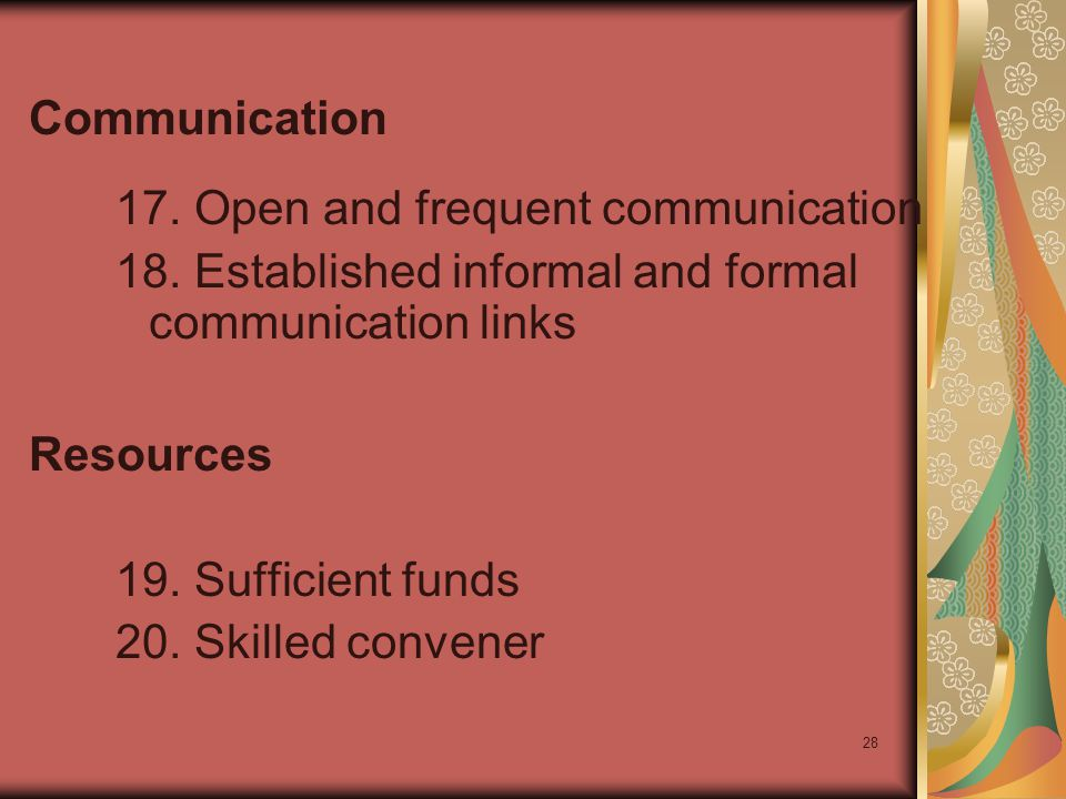 28 Communication 17.Open and frequent communication 18.