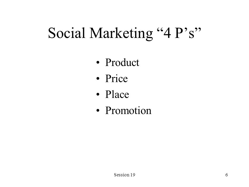 Session 196 Social Marketing 4 Ps Product Price Place Promotion