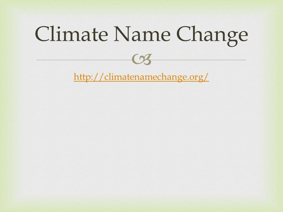 http://climatenamechange.org/ Climate Name Change