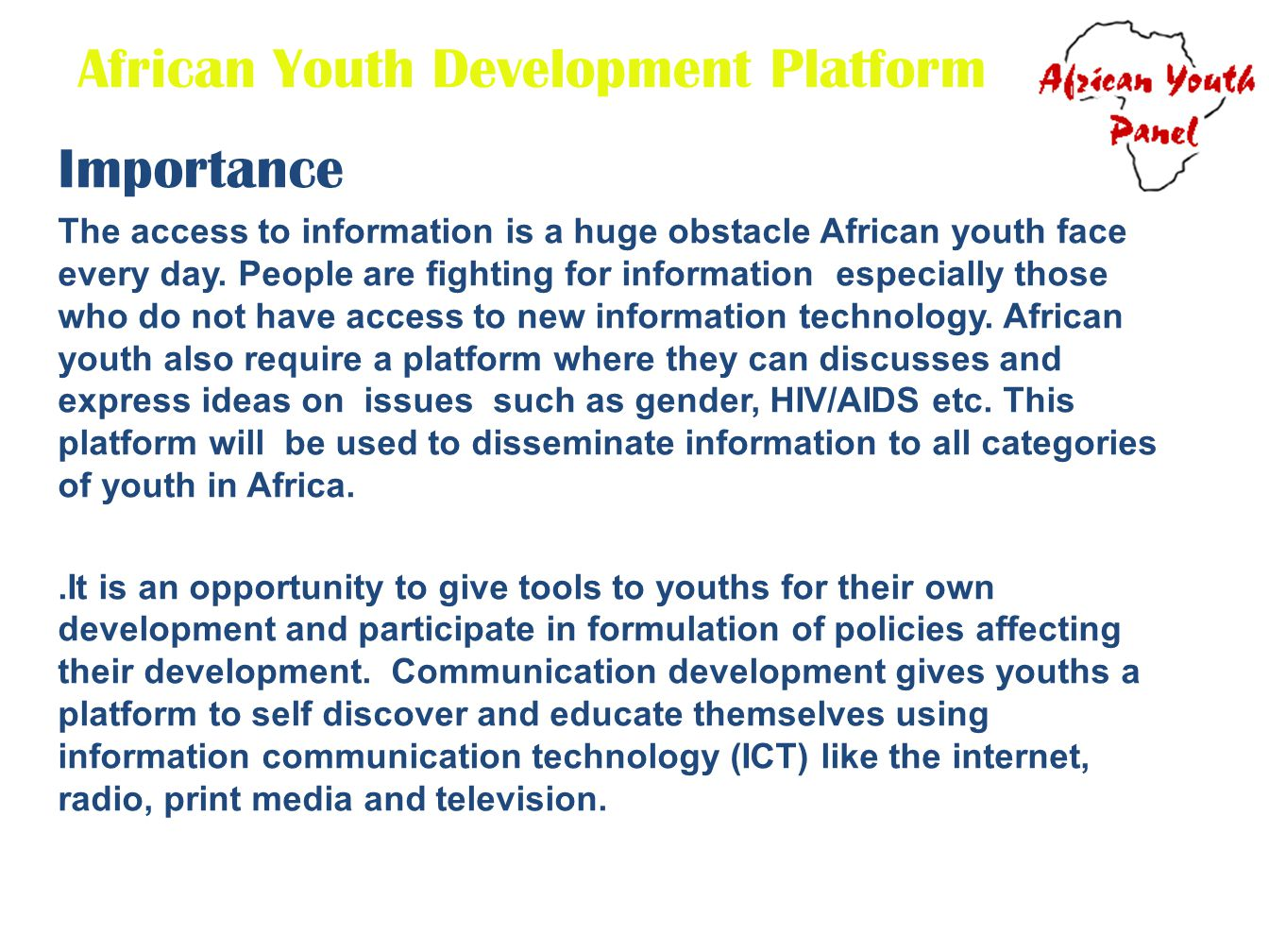 African Youth Development Platform Importance The access to information is a huge obstacle African youth face every day.
