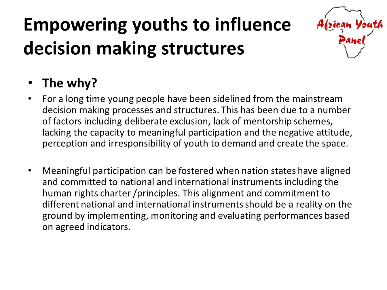 Empowering youths to influence decision making structures The why.