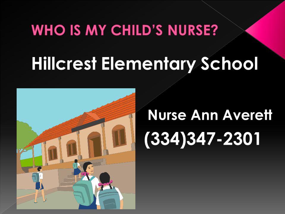 Hillcrest Elementary School Nurse Ann Averett (334)347-2301