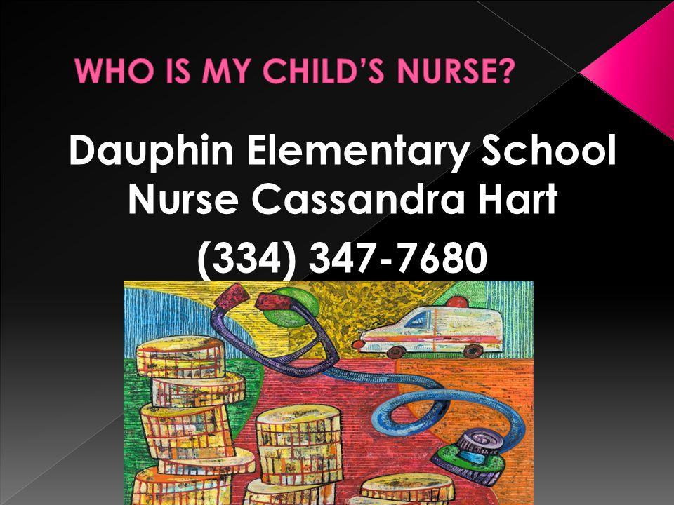 Dauphin Elementary School Nurse Cassandra Hart (334) 347-7680