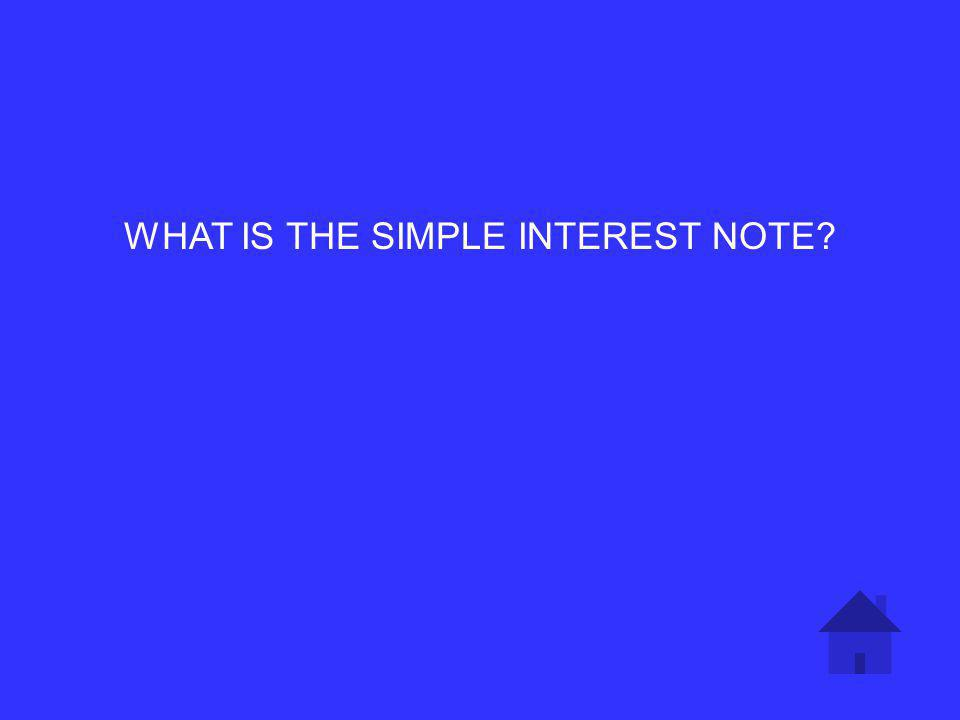 BETWEEN A SIMPLE INTEREST NOTE AND A SIMPLE DISCOUNT NOTE, THE ONE WITH THE GREATER PAYBACK AMOUNT AT THE END OF THE TERM 2 POINTS