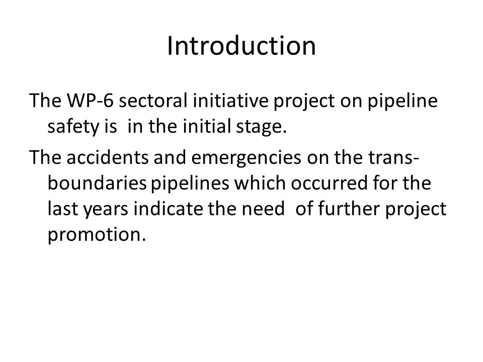 The road to better pipeline safety regulations 1.Developing the right approaches to pipeline safety regulations 2.Evaluations of pipeline safety regulations 3.Planning recommendations and actions to improve safety regulations and solve particular problems.