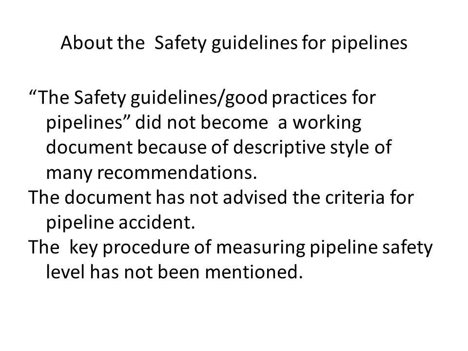 The problems in measuring of the pipeline safety level The basic indicator for pipeline safety is the accident rate.