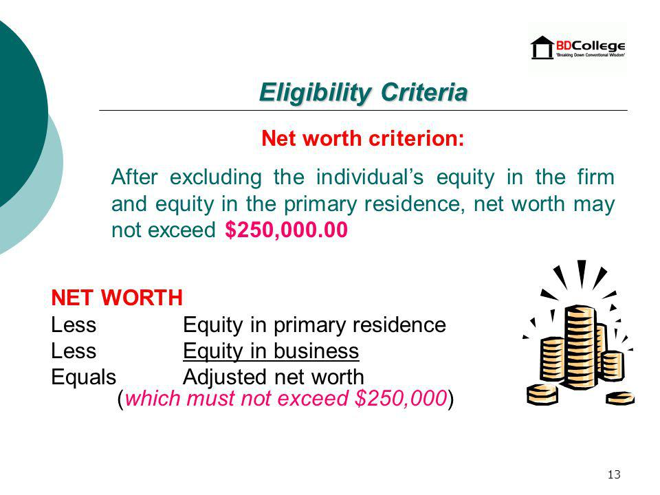 12 Eligibility Criteria Individuals that are socially disadvantaged persons whose ability to compete in the free enterprise system has been impaired due to diminished capital and credit.