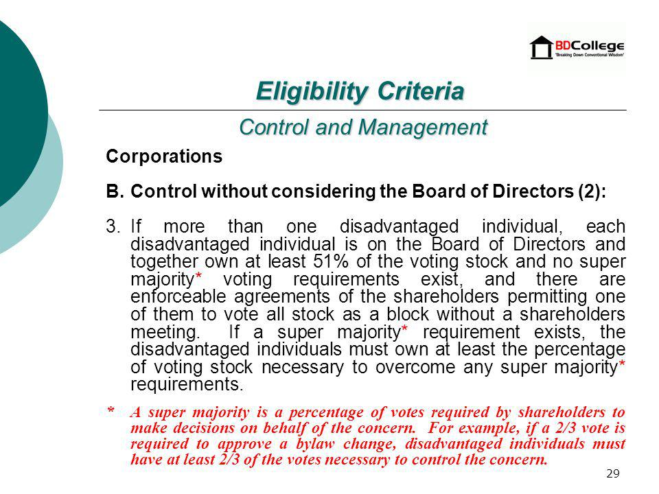 28 Corporations B.Control without considering the Board of Directors (1): 1.A single disadvantaged individual owns 100% of the voting stock.
