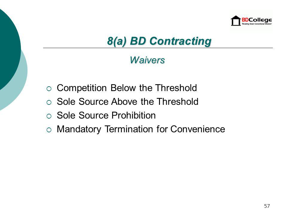 56 Procuring Agencys Offering SBA Evaluates Offer Acceptance/Reject Determination of Eligibility Contract Award Offer and Acceptance 8(a) BD Contracting
