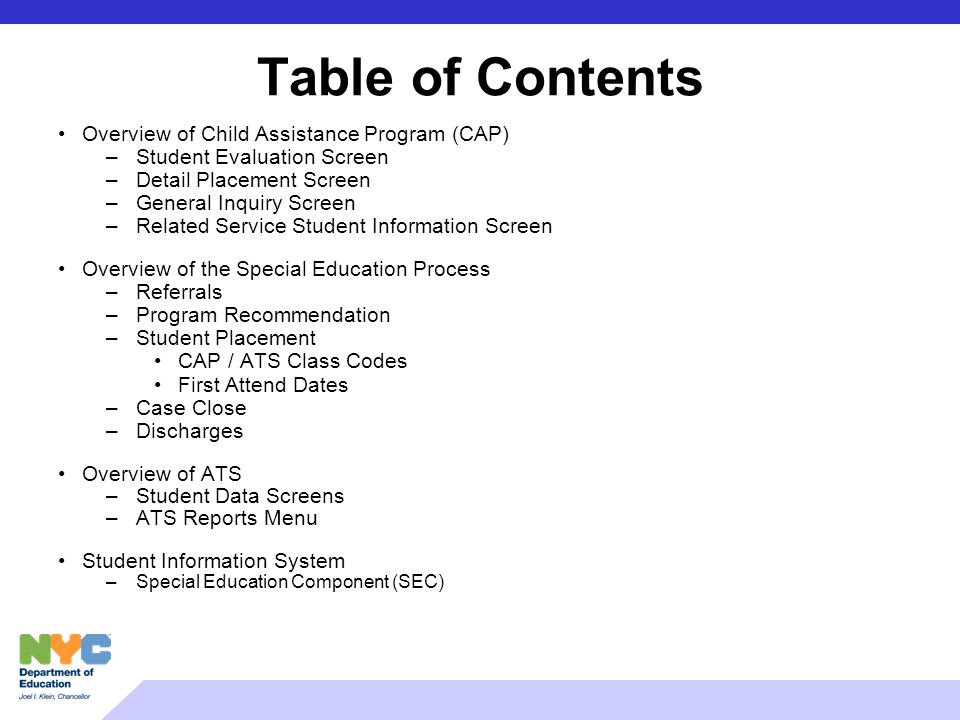 Table of Contents Overview of Child Assistance Program (CAP) –Student Evaluation Screen –Detail Placement Screen –General Inquiry Screen –Related Serv