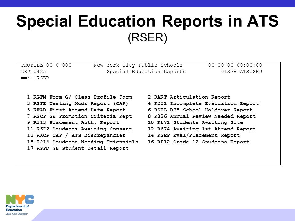 Special Education Reports in ATS (RSER) PROFILE 00-0-000 New York City Public Schools 00-00-00 00:00:00 REPT0425 Special Education Reports 01328-ATSUS