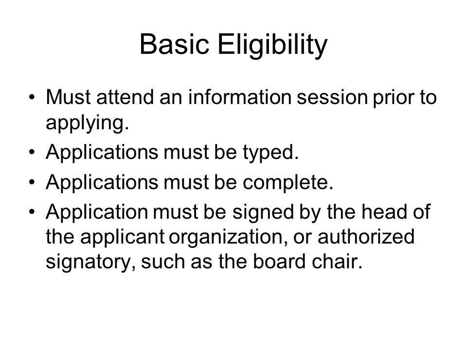 Basic Eligibility Must attend an information session prior to applying.