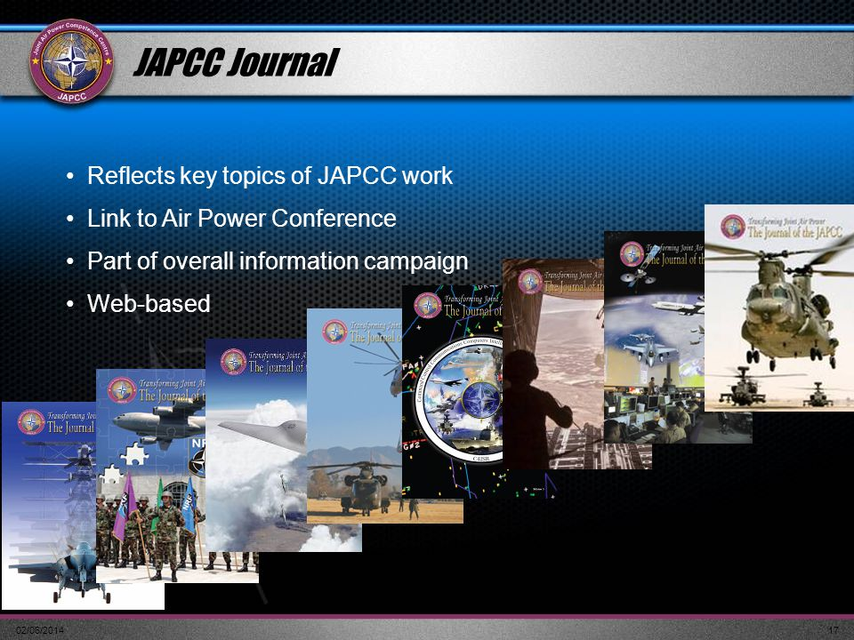 02/06/201417 Reflects key topics of JAPCC work Link to Air Power Conference Part of overall information campaign Web-based JAPCC Journal