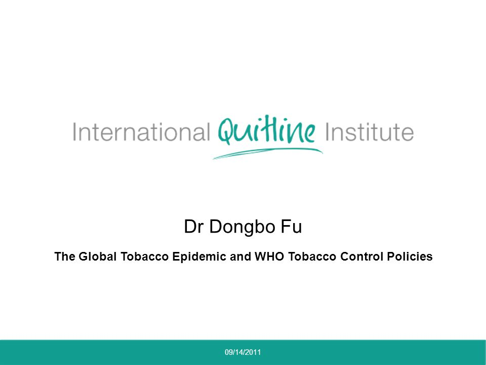 Dr Dongbo Fu The Global Tobacco Epidemic and WHO Tobacco Control Policies 09/14/2011