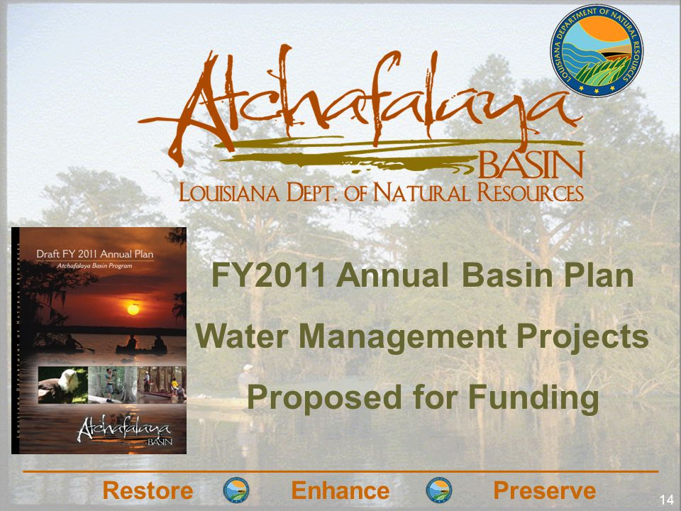 RestoreEnhancePreserve 14 FY2011 Annual Basin Plan Water Management Projects Proposed for Funding