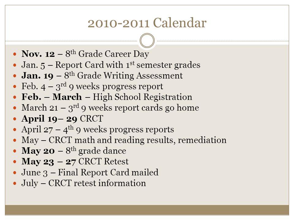 2010-2011 Calendar Nov. 12 – 8 th Grade Career Day Jan.