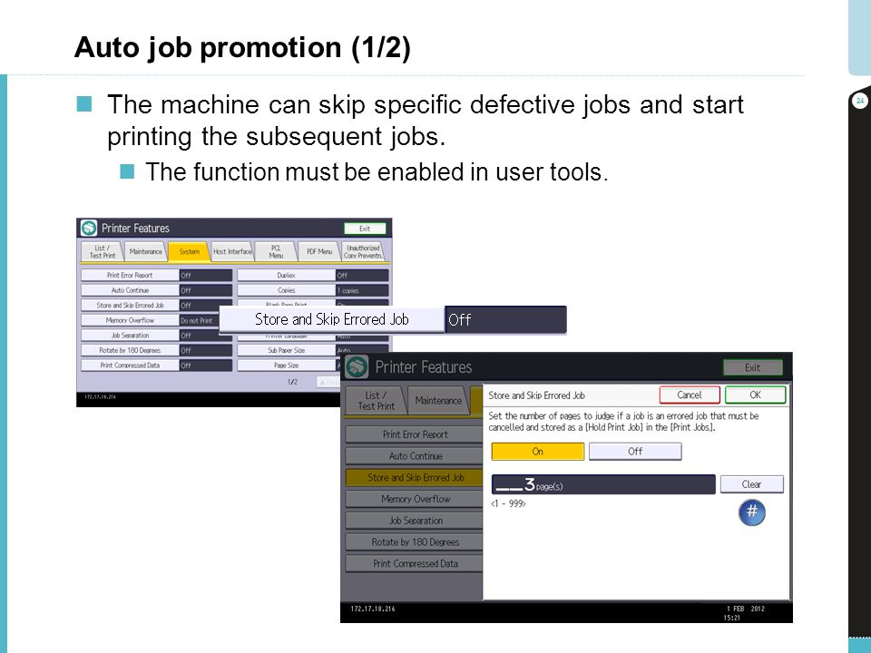 Auto job promotion (1/2) The machine can skip specific defective jobs and start printing the subsequent jobs. The function must be enabled in user too