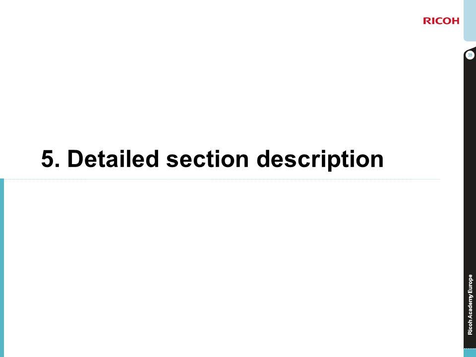 Ricoh Academy Europe 5. Detailed section description 39