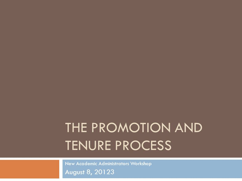 Promotion and Tenure The most important thing we do.