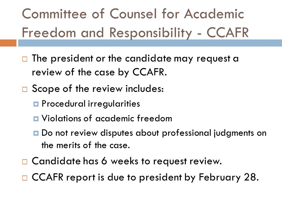 Committee of Counsel for Academic Freedom and Responsibility - CCAFR The president or the candidate may request a review of the case by CCAFR.