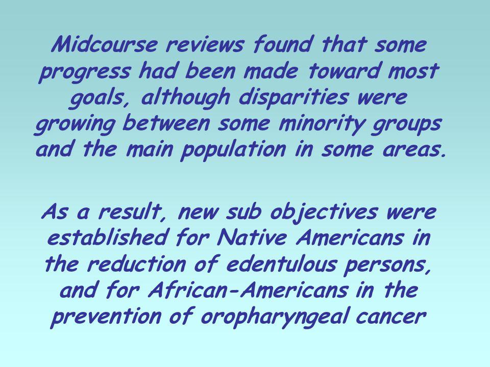 Midcourse reviews found that some progress had been made toward most goals, although disparities were growing between some minority groups and the main population in some areas.